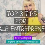 Top 3 Tips for Female Entrepreneurs by Erin Bagwell