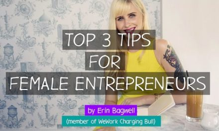 Top 3 Tips for Female Entrepreneurs by Erin Bagwell