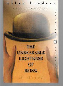 Unbearable Lightness of Being by Milan Kundera