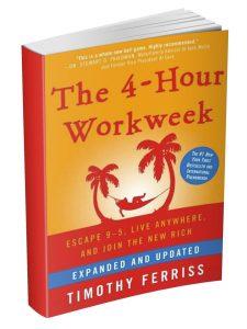 The 4 Hour Work Week by Tim Ferris