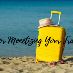 Tips for Monetizing Your Travel Blog