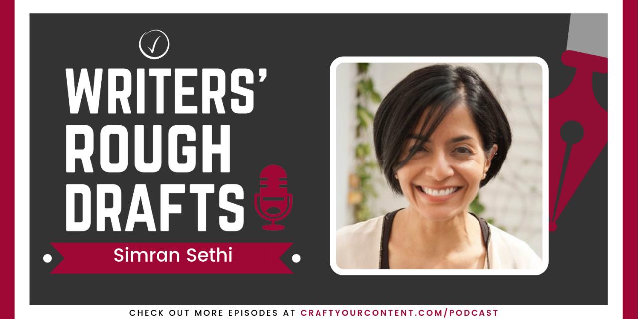 Craft Your Content Episode #45: Writers' Rough Drafts – Simran Sethi